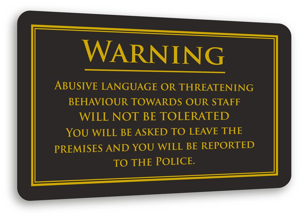 No Threatening Behaviour Sign